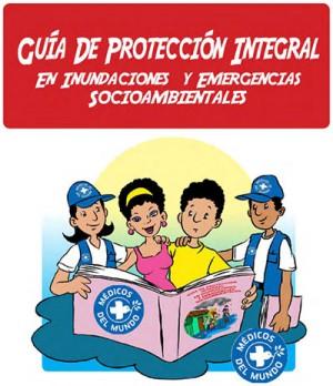 Guía de protección integral en inundaciones y emergencias socioambientales